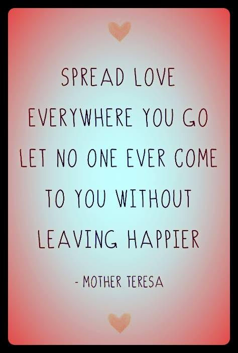 Spread Peace - Mother Teresa
